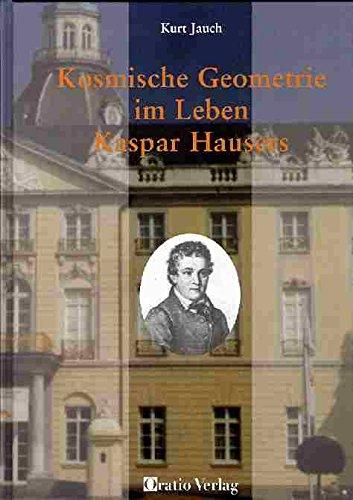 9783721406955: Kosmische Geometrie im Leben Kaspar Hausers