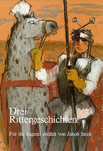 9783721445084: Drei Rittergeschichten: Der arme Heinrich / Der gute Gerhard / Die sch�ne Magelone
