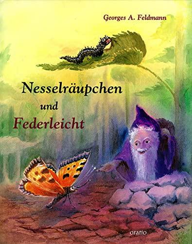 Nesselräupchen und Federleicht.: FELDMANN, Georges A.