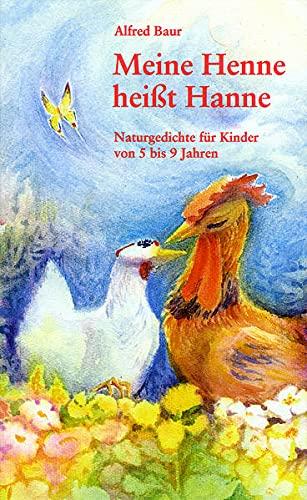 9783721480221: Meine Henne heißt Hanne. Naturgedichte für Kinder von 5 - 9 Jahren