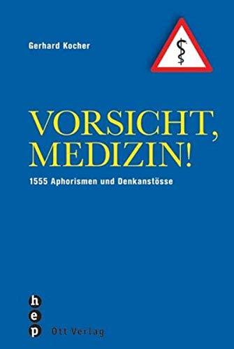 9783722500485: Vorsicht, Medizin! 1555 Aphorismen und Denkanst�sse