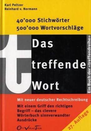 9783722561226: Das treffende Wort: Wörterbuch sinnverwandter Ausdrücke (German Edition)