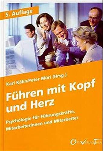 9783722566436: F�hren mit Kopf und Herz: Psychologie f�r F�hrungskr�fte und Mitarbeiter