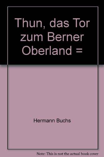 9783722568799: Thun, das Tor zum Berner Oberland