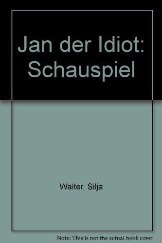 9783722802428: Jan der Idiot: Schauspiel