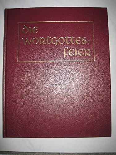 9783722804316: Die Wortgottesfeier by Liturgisches Institut Zürich