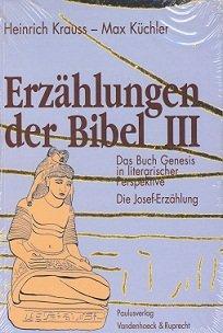 9783722806556: Erzählungen der Bibel III: Das Buch Genesis in literarischer Perspektive. Die Josef-Erzählung