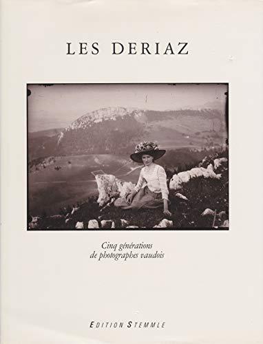 9783723103869: Les Deriaz: Cinq Generations De Photographes Vaudois