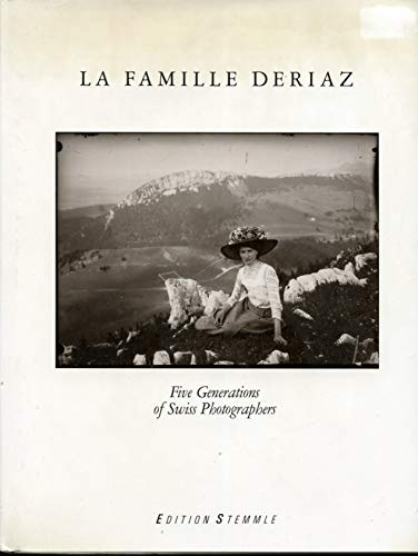 LA Famille Deriaz: Five Generations of Swiss Photographers (3723103871) by Cornell Capa; Charles-Henri Favrod