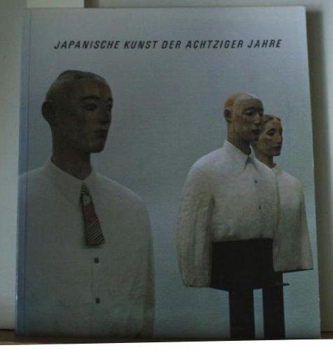 9783723104163: Japanische Kunst der achtziger Jahre