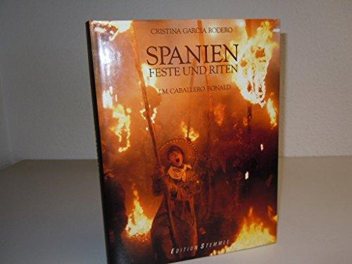 9783723104439: Spanien - Feste und Riten mit einem Text von J. M. Caballero Bonald