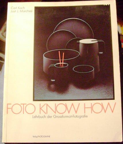 9783723115008: Foto Know how. Lehrbuch der Grossformat-Fotografie
