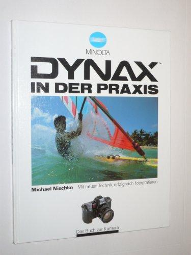 9783723199008: Dynax In Der Praxis: Mit Neuer Technik Erfolgreich Fotografieren