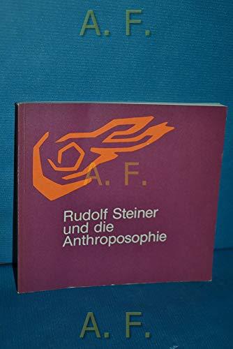 9783723500255: Rudolf Steiner und die Anthroposophie (1861-1925). Nachdruck der Erstausgabe zum 100. Geburtstag von Rudolf Steiner 1961
