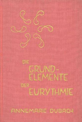 9783723500286: Die Grundelemente der Eurythmie