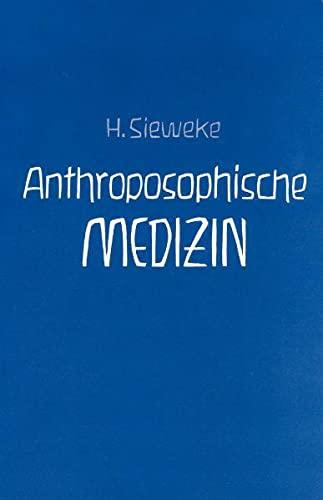 Anthroposophische Medizin - Teil II: Gesundheit und: Herbert Sieweke