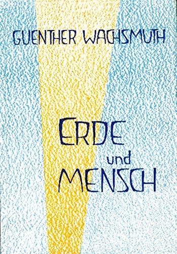 Erde und Mensch: Ihre Bildekrafte, Rhythmen, und Lebensprozesse (German Edition): Wachsmuth, ...