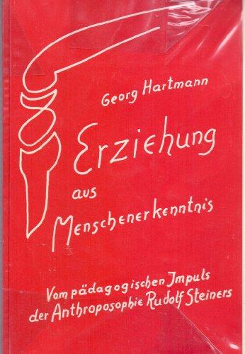 9783723501788: Erziehung aus Menschenerkenntnis. Vom pädagogischen Impuls der Antroposophie Rudolf Steiners