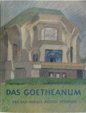 9783723502112: Das Goetheanum: Der Bau-Impuls Rudolf Steiners (German Edition)