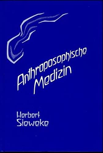 Sieweke, H: Anthroposophische Medizin - Teil 1: Sieweke, Herbert