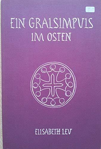 Ein Gralsimpuls im Osten pb: Elisabeth Leu-Schmidt; Elisabeth