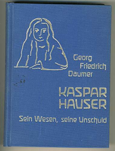9783723503874: Kaspar Hauser. Sein Wesen, seine Unschuld