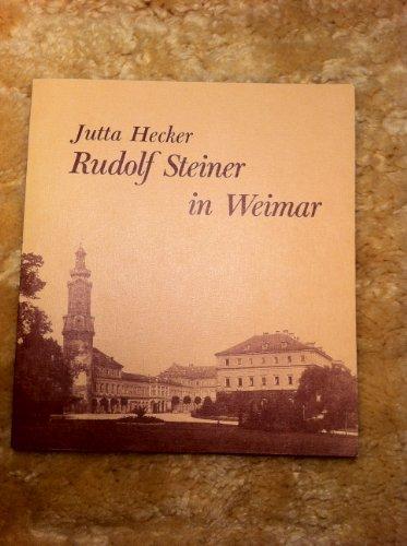 Rudolf Steiner in Weimar (German Edition): Hecker, Jutta