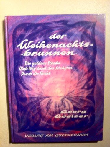 Der Weihenachtsbrunnen. Die goldene Strasse. Olafs Weg durch das Jolehylen. Durch die Nacht: ...