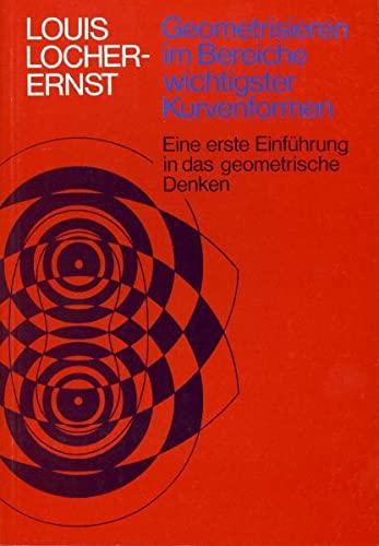 9783723504734: Geometrisieren im Bereiche wichtigster Kurvenformen