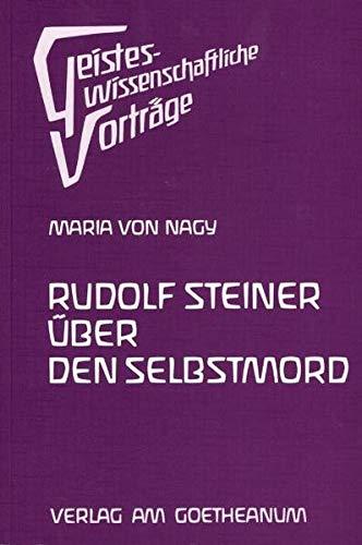 9783723505618: Rudolf Steiner über den Selbstmord