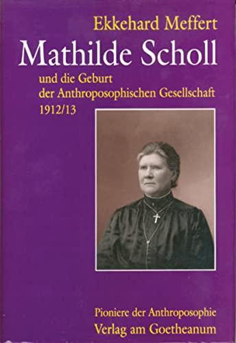 Mathilde Scholl Und Die Geburt Der Anthroposophischen: Ekkehard; Scholl, Mathilde