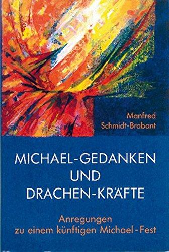 9783723506653: Michael-Gedanken und Drachen-Kräfte: Anregungen zu einem künftigen Michael-Fest