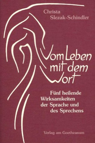 9783723506684: Vom Leben mit dem Wort: F�nf heilende Wirksamkeiten der Sprache und des Sprechens