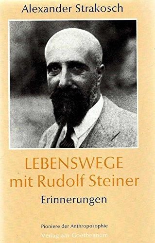 9783723506882: Lebensweg mit Rudolf Steiner- Erinnerungen. Philosophisch-anthroposophischer Veralg am Goetheanum. 1994.