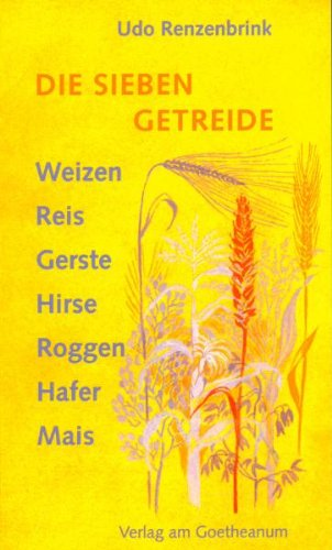9783723506936: Die sieben Getreide: Nahrung für den Menschen