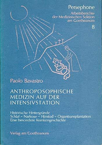 9783723507568: Anthroposophische Medizin auf der Intensivstation: Historische Hintergründe. Schlaf, Narkose, Hirntod. Eine besondere Krankengeschichte