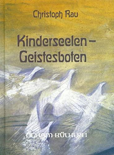 Kinderseelen, Geistesboten: Rau, Christoph