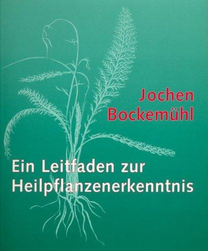 9783723509067: Ein Leitfaden zur Heilpflanzenerkenntnis 1
