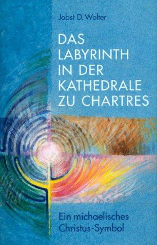 9783723509708: Das Labyrinth in der Kathedrale zu Chartres. Ein michaelisches Christus- Symbol.