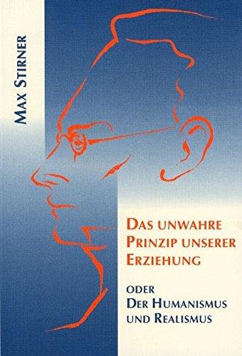 9783723509838: Das unwahre Prinzip unserer Erziehung. Der Humanismus und Realismus.