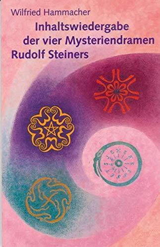 9783723510872: Inhaltsangaben zu den vier Mysteriendramen von Rudolf Steiner