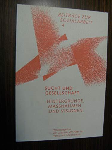 9783723511367: Beiträge zur Sozialarbeit, Bd.4 : Sucht und Gesellschaft