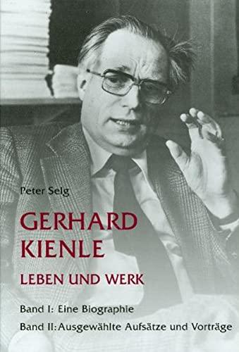 9783723511657: Gerhard Kienle - Leben und Werk: Bd. 1: Eine Biographie / Bd. 2: Ausgewählte Aufsätze und Vorträge