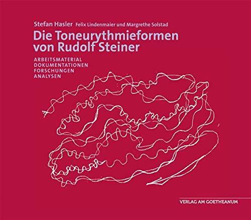 9783723513583: Die Toneurythmieformen von Rudolf Steiner: Arbeitsmaterial, Dokumentationen, Analysen, Forschungen