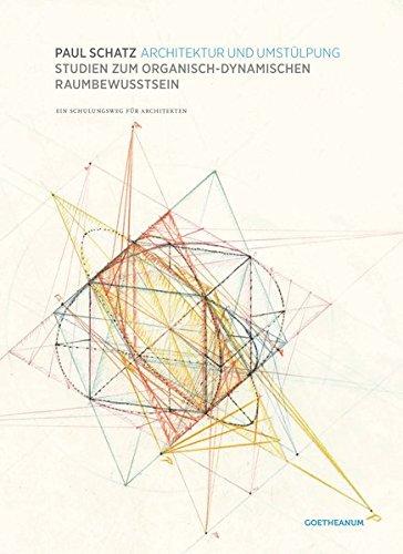9783723514504: Architektur und Umstülpung: Studien zum organisch-dynamischen Raumbewusstsein. Ein Schulungsweg für Architektur
