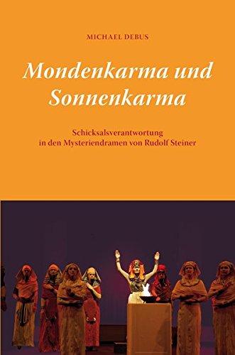 Mondenkarma und Sonnenkarma : Schicksalsverantwortung in den Mysteriendramen von Rudolf Steiner - Michael Debus