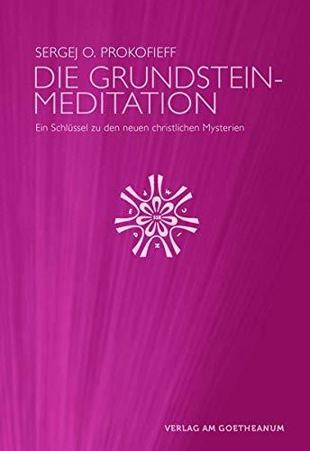 9783723515310: Die Grundsteinmeditation: Ein Schlüssel zu den neuen christlichen Mysterien