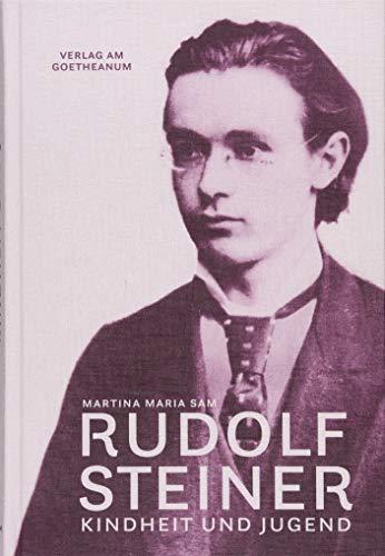 Rudolf Steiner: Kindheit und Jugend (1861-1884): Martina Maria Sam