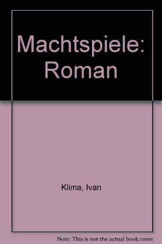 Machtspiele: Roman (German Edition) (3724301553) by Ivan Klima