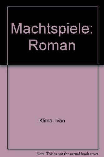 Machtspiele: Roman (German Edition) (3724301553) by Klima, Ivan